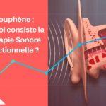 Comment la Thérapie Sonore Fonctionnelle entend-elle reprogrammer nos cellules nerveuses et auditives ?